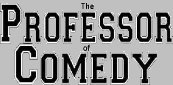 The Professor of Comedy